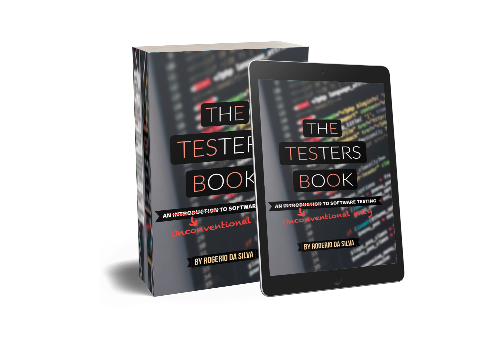 The Testers Book (Revised Edition) An Unconventional Way to Software Testing by Rogerio da Silva